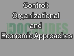 Control: Organizational and Economic Approaches