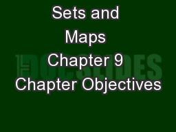 Sets and Maps Chapter 9 Chapter Objectives
