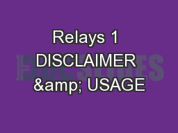 Relays 1 DISCLAIMER & USAGE