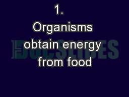 1.   Organisms obtain energy from food