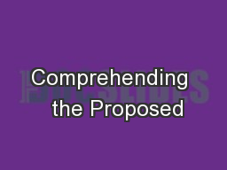 Comprehending  the Proposed