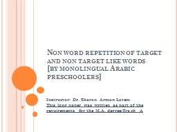 Non  word repetition of target