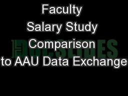 Faculty Salary Study Comparison to AAU Data Exchange