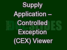 Supply Application – Controlled Exception (CEX) Viewer