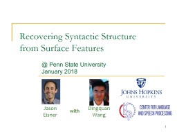 Dingquan Wang 1 Recovering Syntactic Structure
