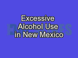 Excessive Alcohol Use in New Mexico