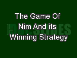 The Game Of Nim And its Winning Strategy