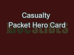 Casualty Packet Hero Card