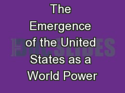 The Emergence of the United States as a World Power PowerPoint PPT Presentation