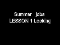 Summer   jobs LESSON 1 Looking PowerPoint PPT Presentation
