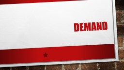 Demand Warm Up What do you already know about the law of Supply and Demand?