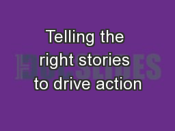 Telling the right stories to drive action