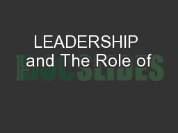 LEADERSHIP and The Role of
