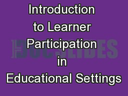 An Introduction to Learner Participation in Educational Settings