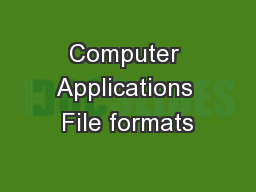 Computer Applications File formats