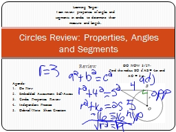 Review Circles  Review: Properties, Angles and Segments