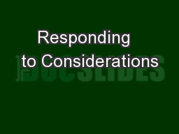 Responding  to Considerations