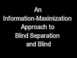 An Information-Maximization Approach to Blind Separation and Blind
