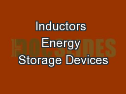 Inductors Energy Storage Devices