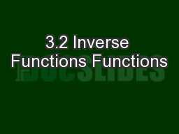3.2 Inverse Functions Functions