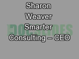 Sharon Weaver Smarter Consulting – CEO