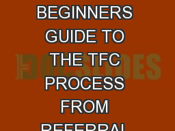 Learning the ROPES: a BEGINNERS GUIDE TO THE TFC PROCESS FROM REFERRAL TO POST TRANSPLANT PowerPoint PPT Presentation