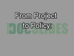 From Project to Policy: