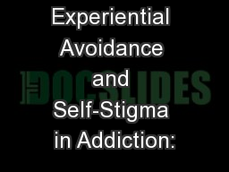 Experiential Avoidance and Self-Stigma in Addiction: