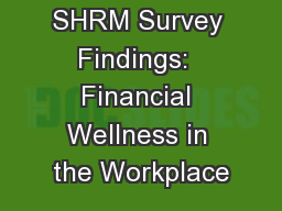SHRM Survey Findings:  Financial Wellness in the Workplace