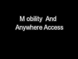 M obility  And Anywhere Access