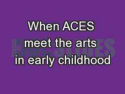 When ACES meet the arts in early childhood