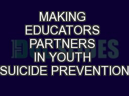 MAKING EDUCATORS PARTNERS IN YOUTH SUICIDE PREVENTION