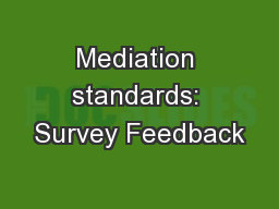 Mediation standards: Survey Feedback