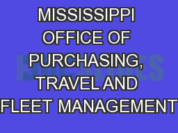 STATE OF MISSISSIPPI OFFICE OF PURCHASING, TRAVEL AND FLEET MANAGEMENT