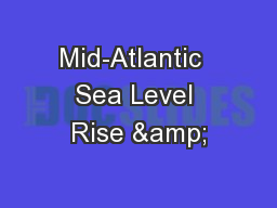 Mid-Atlantic  Sea Level Rise & PowerPoint PPT Presentation