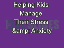 Helping Kids Manage Their Stress & Anxiety