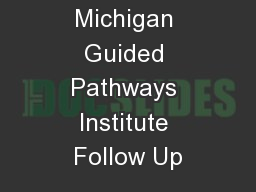 Michigan Guided Pathways Institute Follow Up