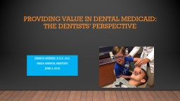 Providing value in dental Medicaid: