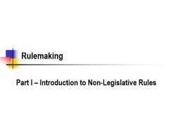 Rulemaking Part I – Introduction to Non-Legislative Rules
