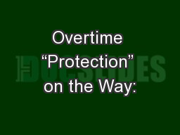 """Overtime """"Protection"""" on the Way:"""