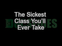 The Sickest Class You�ll Ever Take
