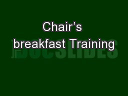 Chair's breakfast Training