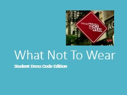 What Not To Wear Student Dress Code Edition