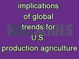 Sustainability: implications of global trends for U.S. production agriculture