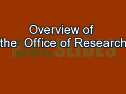 Overview of the  Office of Research