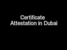 Certificate Attestation in Dubai