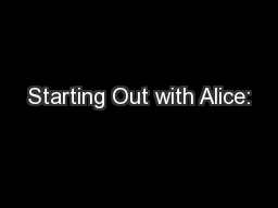 Starting Out with Alice:
