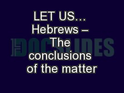 LET US… Hebrews – The conclusions of the matter