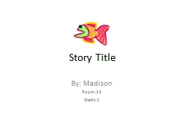 Story Title By: Madison Room:23
