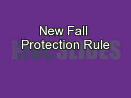 New Fall Protection Rule PowerPoint PPT Presentation